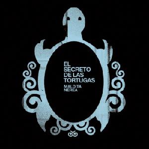 El Secreto de las Tortugas (Maldita Nerea)